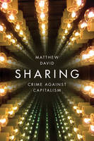 David, Matthew - Sharing: Crime Against Capitalism - 9781509513239 - V9781509513239