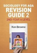 Browne, Ken - Sociology for Aqa Revision Guide 2: 2nd-Year a Level - 9781509516254 - V9781509516254