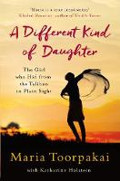 Toorpakai, Maria, Holstein, Katharine - A Different Kind of Daughter: The Girl Who Hid From the Taliban in Plain Sight - 9781509800810 - V9781509800810