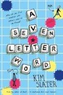 Slater, Kim - A Seven-Letter Word - 9781509801138 - KOC0022168