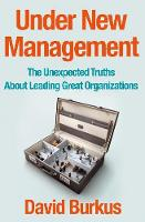 Burkus, David - Under New Management: The Unexpected Truths About Leading Great Organizations - 9781509801725 - V9781509801725