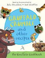 Donaldson, Julia - Gruffalo Crumble and Other Recipes - 9781509804740 - V9781509804740