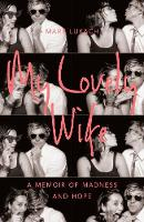 Lukach, Mark - My Lovely Wife...: A Memoir of Madness and Hope - 9781509805945 - 9781509805945