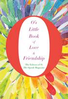 Magazine, The Editors of O  the Oprah - O's Little Book of Love and Friendship (O's Little Books/Guides) - 9781509808038 - V9781509808038