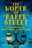 Birkby, Michelle - The Women of Baker Street (A Mrs Hudson and Mary Watson Investigation) - 9781509809738 - V9781509809738