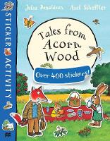 Donaldson, Julia - Tales from Acorn Wood Sticker Book - 9781509812554 - V9781509812554