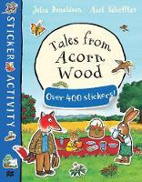 Donaldson, Julia - Tales from Acorn Wood Sticker Book - 9781509812554 - V9781509812554