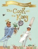 Donaldson, Julia - The Cook and the King - 9781509813780 - V9781509813780