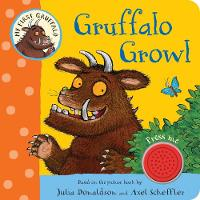 Donaldson, Julia - My First Gruffalo: Gruffalo Growl - 9781509815258 - V9781509815258