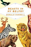 Durrell, Gerald - Beasts in My Belfry (Pan Heritage Classics) - 9781509815364 - V9781509815364