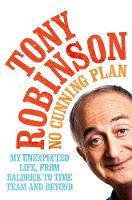 Robinson, Sir Tony - No Cunning Plan - 9781509815494 - V9781509815494