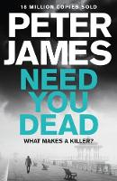Peter James - Need You Dead (Roy Grace) - 9781509816323 - 9781509816323
