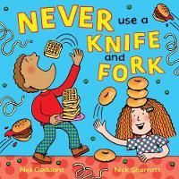 Goddard, Neil - Never Use a Knife and Fork - 9781509817054 - V9781509817054