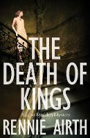Airth, Rennie - The Death of Kings (Inspector Madden Series) - 9781509817313 - V9781509817313
