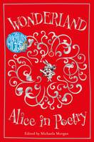Morgan, Michaela - Wonderland: Alice in Poetry (The Macmillan Alice) - 9781509818846 - V9781509818846