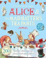 Carroll, Lewis - Create Your Own Alice & the Mad Hatter's Tea Party (The Macmillan Alice) - 9781509820467 - V9781509820467