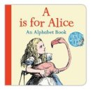 Carroll, Lewis - A Is for Alice: An Alphabet Book - 9781509820542 - V9781509820542