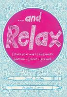 Sinden, David, Catlow, Nikalas - ...And Relax: Pattern, Colour, Live Well - 9781509820597 - 9781509820597