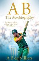 A B de Villiers - AB de Villiers - The Autobiography - 9781509822577 - 9781509822577