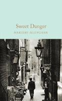 Allingham, Margery - Sweet Danger (Macmillan Collector's Library) - 9781509826797 - V9781509826797