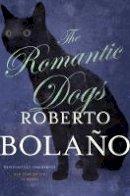 Bolaño, Roberto - The Romantic Dogs - 9781509828821 - V9781509828821