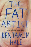 Hale, Benjamin - The Fat Artist and Other Stories - 9781509830312 - V9781509830312