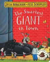 Donaldson, Julia - The Smartest Giant in Town - 9781509830374 - 9781509830374