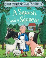Donaldson, Julia - A Squash and a Squeeze - 9781509830381 - 9781509830381