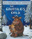 Donaldson, Julia - The Gruffalo's Child - 9781509830404 - 9781509830404