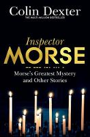 Dexter, Colin - Morse's Greatest Mystery and Other Stories - 9781509830497 - V9781509830497
