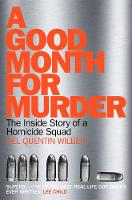 Wilber, Del Quentin - A Good Month For Murder: The Inside Story Of A Homicide Squad - 9781509830534 - V9781509830534