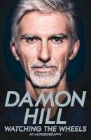 Hill, Damon - Watching the Wheels - 9781509831906 - V9781509831906