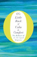 Magazine, The Editors of O  the Oprah - O's Little Book of Calm and Comfort - 9781509832538 - V9781509832538