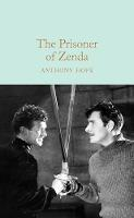 Hope, Anthony - The Prisoner of Zenda (Macmillan Collector's Library) - 9781509834587 - V9781509834587
