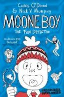 O'Dowd, Chris, Murphy, Nick Vincent - Moone Boy 2 the Fish Detective - 9781509834808 - KTG0019324