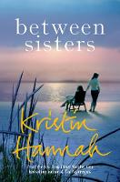 Hannah, Kristin - Between Sisters - 9781509835836 - 9781509835836