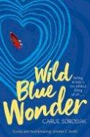 Sorosiak, Carlie - Wild Blue Wonder - 9781509836055 - 9781509836055