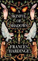 Hardinge, Frances - A Skinful of Shadows - 9781509837540 - V9781509837540