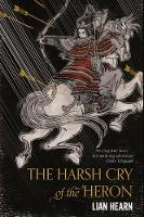 Hearn, Lian - The Harsh Cry of the Heron (Tales of the Otori 4) - 9781509837793 - V9781509837793