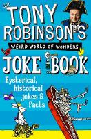Robinson, Tony - Tony Robinson's Weird World of Wonders Joke Book - 9781509838806 - V9781509838806