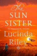 Riley, Lucinda - The Sun Sister (The Seven Sisters) - 9781509840144 - 9781509840144