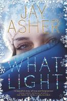 Asher, Jay - What Light - 9781509840762 - 9781509840762