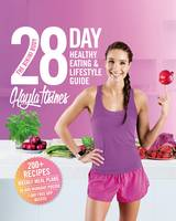 Itsines, Kayla - The Bikini Body 28-Day Healthy Eating & Lifestyle Guide: 200 Recipes, Weekly Menus, 4-Week Workout Plan - 9781509842094 - V9781509842094