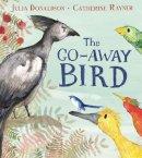 Donaldson, Julia - The Go-Away Bird - 9781509843572 - 9781509843572