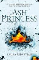 Sebastian, Laura - Ash Princess - 9781509855209 - 9781509855209