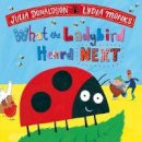 Donaldson, Julia - What the Ladybird Heard Next (Julia Donaldson/Lydia Monks) - 9781509862603 - 9781509862603