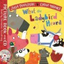Donaldson, Julia - What the Ladybird Heard: Book and CD Pack (Julia Donaldson/Lydia Monks) - 9781509864065 - V9781509864065