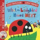 Donaldson, Julia - What the Ladybird Heard Next: Book and CD Pack (Julia Donaldson/Lydia Monks) - 9781509864072 - V9781509864072