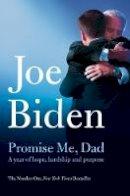 Biden, Joe - Promise Me, Dad: A Year of Hope, Hardship, and Purpose - 9781509890088 - 9781509890088