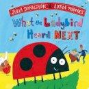 Donaldson, Julia - What the Ladybird Heard Next - 9781509892488 - V9781509892488